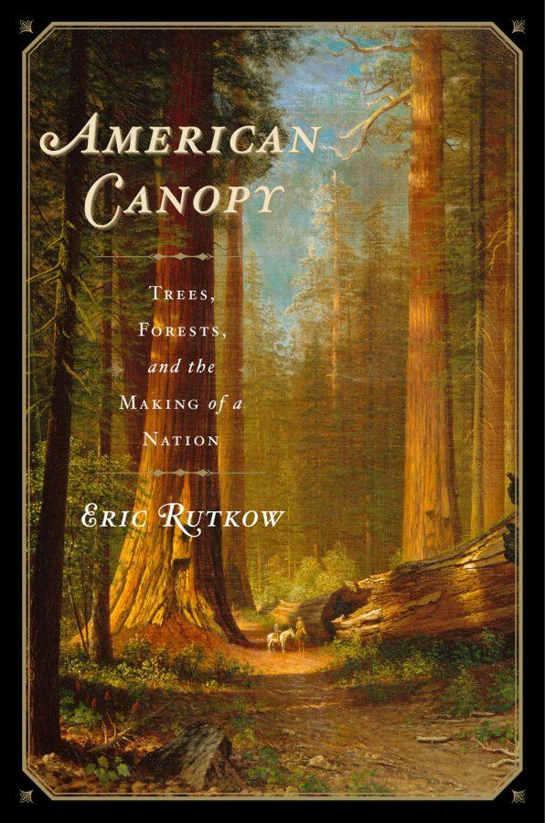 Author+Eric+Rutkow+Finds+U.S.+History+in+Our+Trees